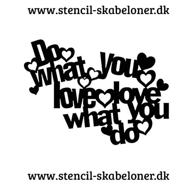"""Do what you love"" stencil"
