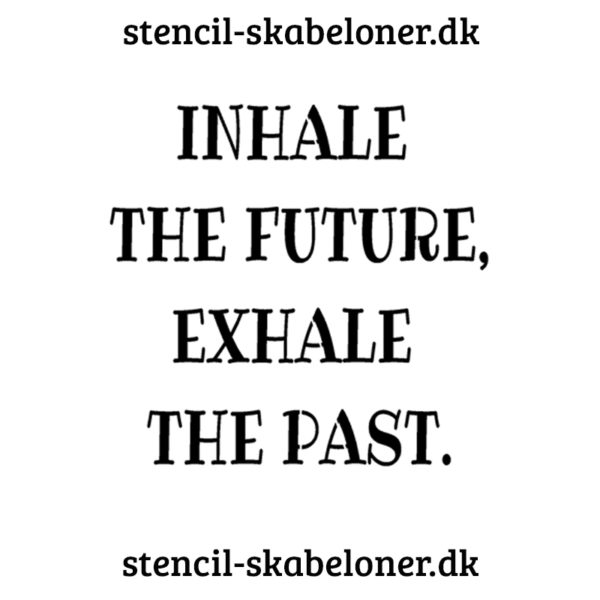citat - inhale the future - stencil