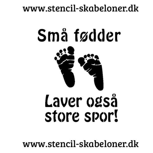 små fødder laver også store spor - citat stencil